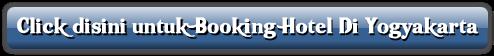 Click disini untuk Booking Hotel Di Yogyakarta