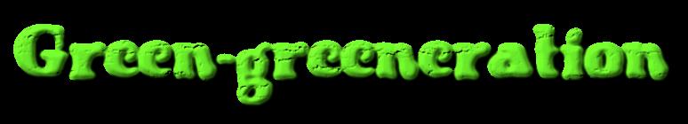 Green-greeneration