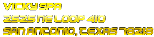 Vicky Spa 2525 NE Loop 410 San Antonio, Texas 78218