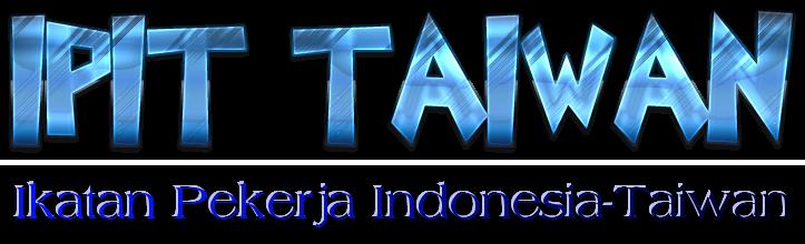 IPIT TAIWAN Ikatan Pekerja Indonesia-Taiwan
