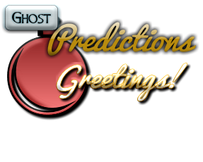 Predictions Greetings! Ghost