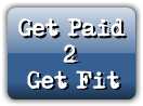 Get Paid       2   Get Fit