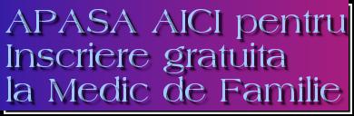 APASA AICI pentruInscriere gratuitala Medic de Familie