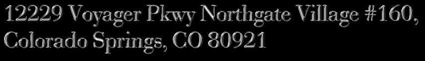 12229 Voyager Pkwy Northgate Village #160,  Colorado Springs, CO 80921
