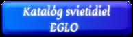 Katalóg svietidiel           EGLO