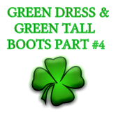 GREEN DRESS & GREEN TALL BOOTS PART #4