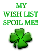 MY WISH LIST SPOIL ME!!
